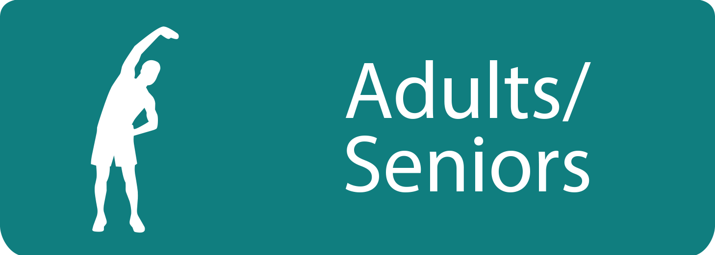 Adults and Seniors  Opens in new window